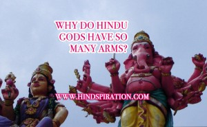 why-do-hindu-gods-have-so-many-arms